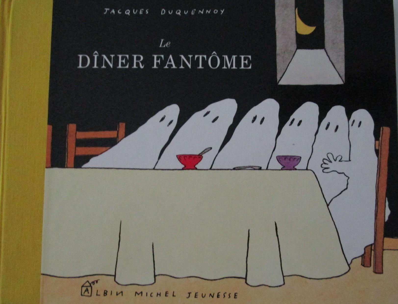 Le Diner Fantome Jacques Duquennoy Albin Michel Jeunesse