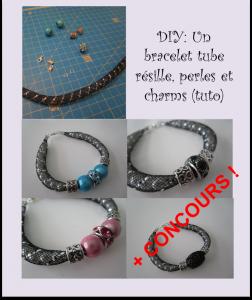 Tuto bracelet tube resille et charms concours